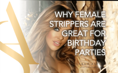 Why Female Strippers Are Great For Birthday Parties